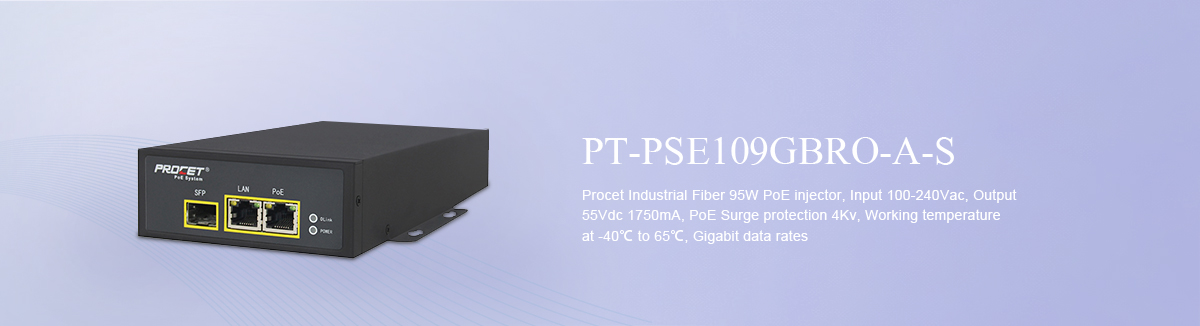 Industrial Rated Fiber PoE PT-PSE109GBRO-A-S